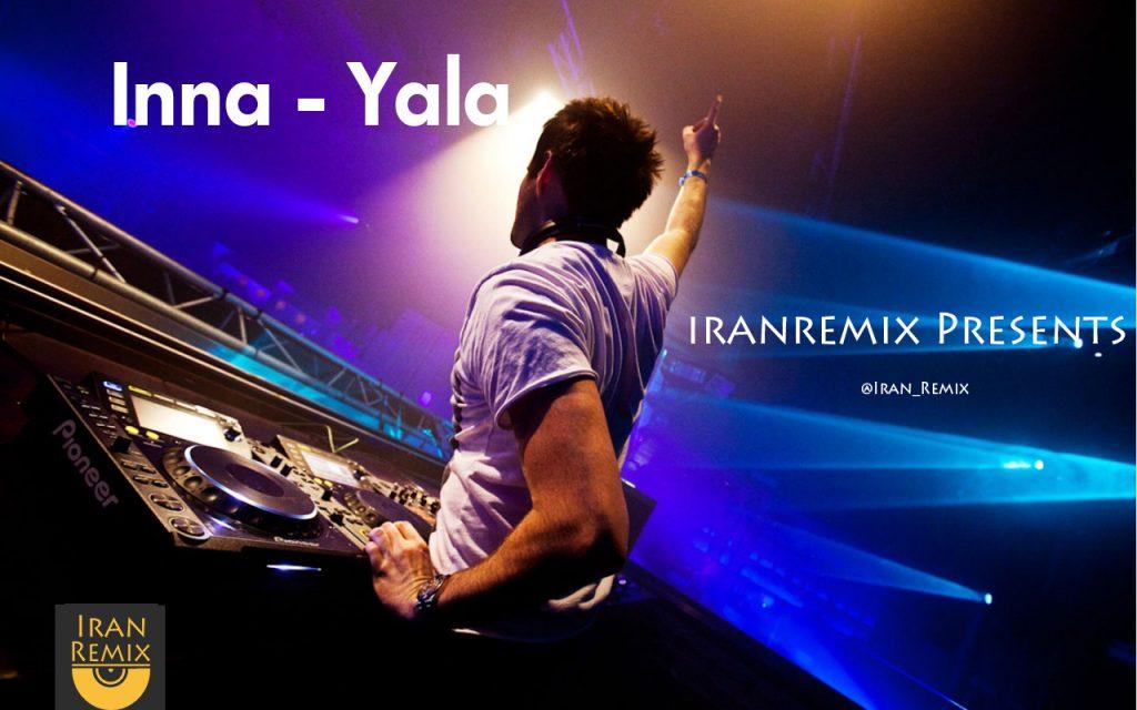 دانلود ریمیکس جدید Inna به نام Yala مخصوص ماشین