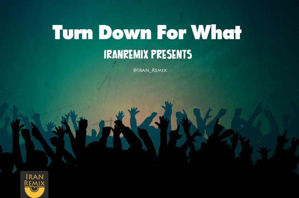 Turn-down-for-what-1024x678