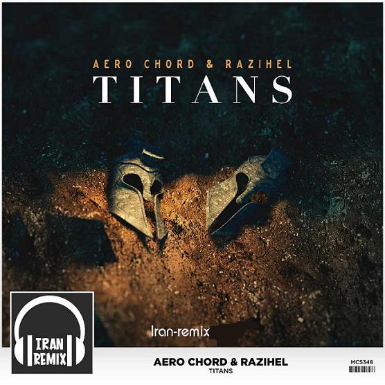 دانلود ریمیکس جدید ترپ دی جی Aero Chord  به نام Titans