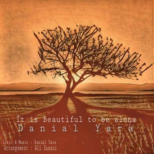 دانلود آهنگ جدید دانیال یارا به نام چقدر تنها بودن زیباست
